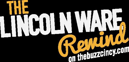 Lincoln Ware Rewind_RD Cincinnati WDBZ_May 2019